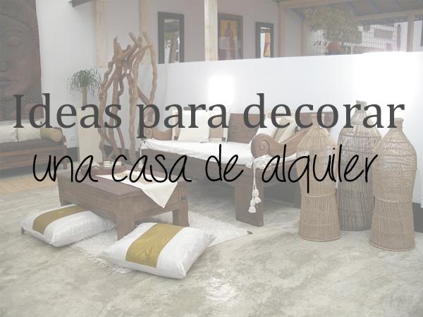 5 ideas para decorar una casa de alquiler campoloco for Ideas para decorar un piso antiguo