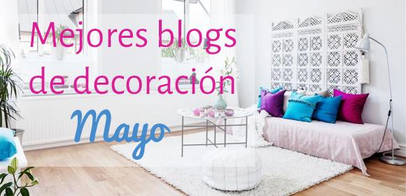 Mejores Blogs Decoracion Of Mejores Blogs De Decoraci N De Mayo Campoloco Muebles Y
